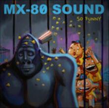 So Funny - Vinile LP di MX-80 Sound