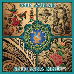 CD No Lo Habia Dicho di Pepe Aguilar