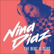 Beat Is Dead - Vinile LP di Nina Diaz
