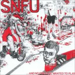 And No One Else Wanted to Play - CD Audio di SNFU