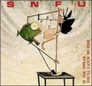 CD If You Swear, You'Ll Catch No Fish di SNFU