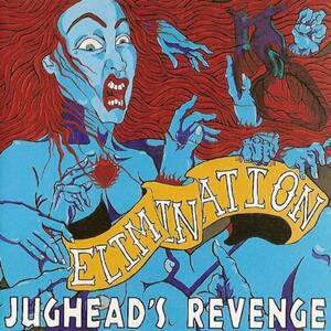 Elimination - Vinile LP di Jughead's Revenge