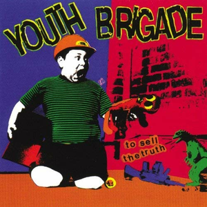 Vinile To Sell the Truth Youth Brigade