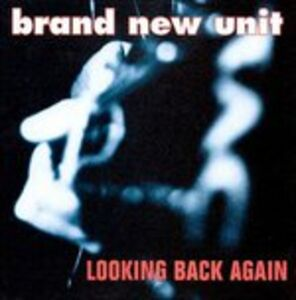 CD Looking Back Again di Brand New Unit