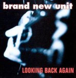 CD Looking Back Again di Brand New Unit