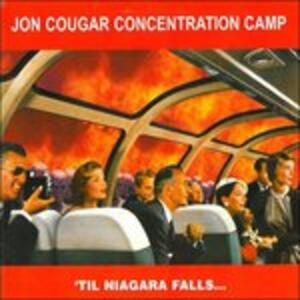 Til Niagra Falls - CD Audio di Jon Cougar (Concentration Camp)