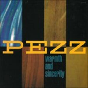 Warmth and Sicerity - CD Audio di Pezz