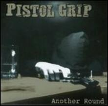 Another Round - Vinile LP di Pistol Grip