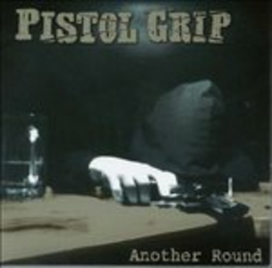 CD Another Round di Pistol Grip