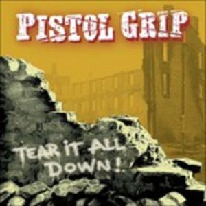 CD Tear it All Down di Pistol Grip