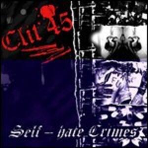 Self-Hate Crimes - Vinile LP di Clit 45