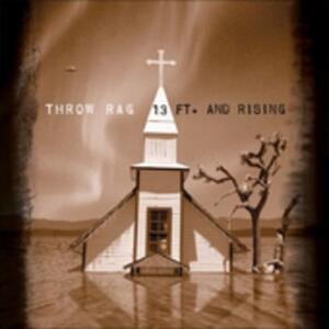 13 Ft. and Rising - CD Audio di Throw Rag