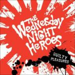 Foto Cover di Guilty Pleasures, CD di Wednesday Night Heroes, prodotto da Better Youth Organisation