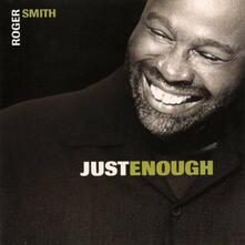 Just Enough - CD Audio di Roger Smith