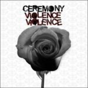 Vinile Violence Violence Ceremony