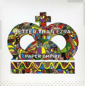 Paper Empire - CD Audio di Better Than Ezra