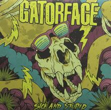 Sick & Stupid - Vinile LP di Gatorface