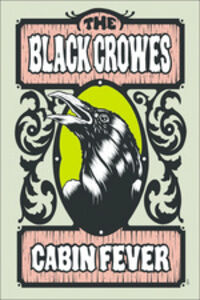 Film The Black Crowes. Cabin Fever