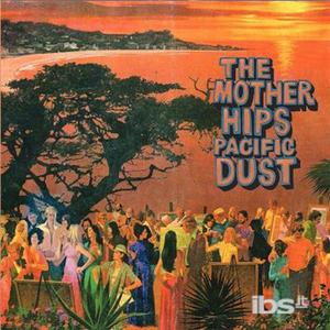 Vinile Pacific Dust Mother Hips