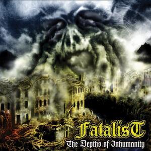 Depths of Inhumanity - CD Audio di Fatalist
