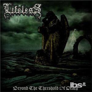 Beyond The Threshold Of.. - CD Audio di Lifeless