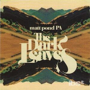 Dark Leaves - CD Audio di Matt Pond PA