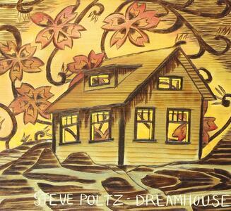 Dreamhouse - CD Audio di Steve Poltz