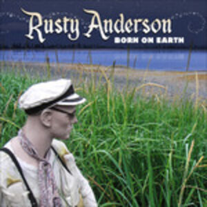 CD Born on Earth di Rusty Anderson