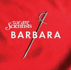Barbara - Vinile LP di We Are Scientists