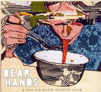 Burning Bush Supper Club - CD Audio di Bear Hands