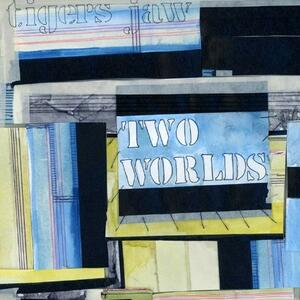Two Worlds - CD Audio di Tigers Jaw