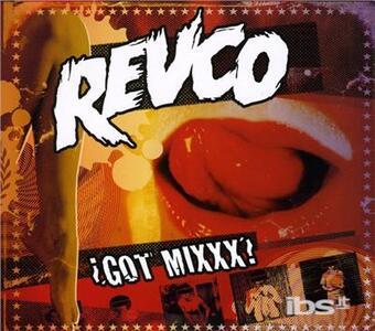 Got Mixx - CD Audio di Revolting Cocks