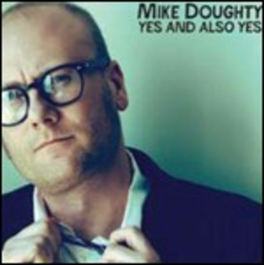 CD Yes and Also Yes di Mike Doughty