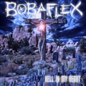 Hell in My Heart - CD Audio di Bobaflex