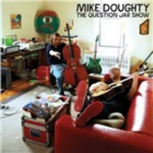 CD Question Jar Show di Mike Doughty