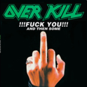 CD Fuck You and Then Some di Overkill
