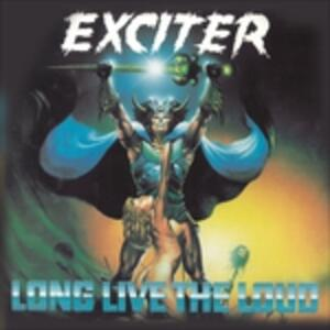 Long Live the Loud - CD Audio di Exciter