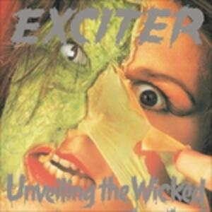 Unveiling the Wicked - CD Audio di Exciter
