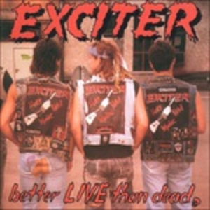 CD Better Live Than Dead di Exciter