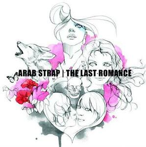 Last Romance - CD Audio di Arab Strap