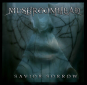 CD Savior Sorrow di Mushroomhead