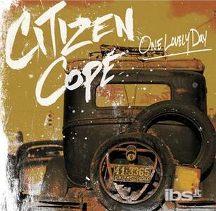 One Lovely Day - CD Audio di Citizen Cope