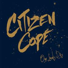 One Lovely Day - Vinile LP di Citizen Cope