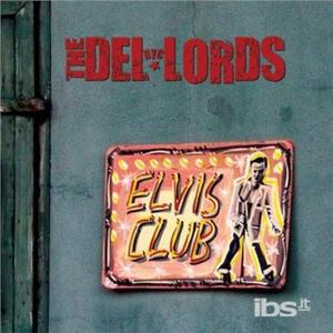 CD Elvis Club di Del Lords