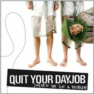 CD Sweden We Got a Problem di Quit Your Dayjob