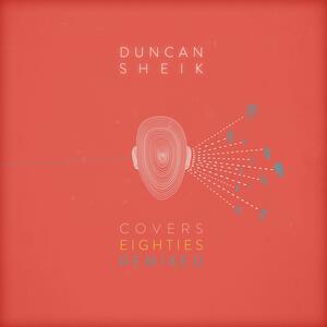 Covers 80's Remixed - CD Audio di Duncan Sheik