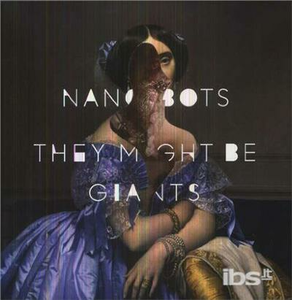 Vinile Nanobots They Might Be Giants
