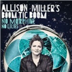 Foto Cover di No Morphine, No Lilies, CD di Allison Miller, prodotto da Royal Potato