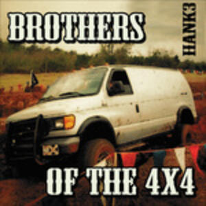 Brothers of the 4x4 - CD Audio di Hank 3