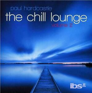Chill Lounge 2 - CD Audio di Paul Hardcastle